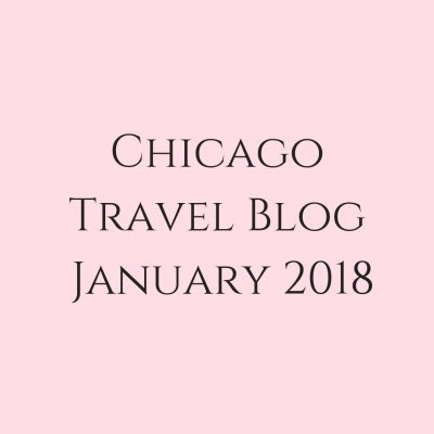 Chicago Travel Blog Jan 2018